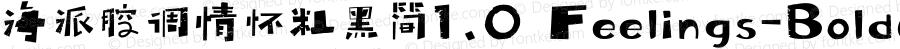 海派腔调情怀粗黑简1.0 Feelings-BoldGB1.0 Version 1.00 www.reeji.com QQ:2770851733  Mail:Reejifont@outlook.com