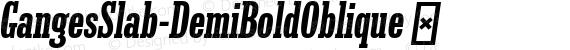 GangesSlab-DemiBoldOblique ☞ preview image