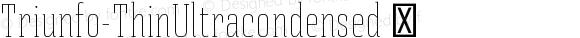 Triunfo-ThinUltracondensed ☞
