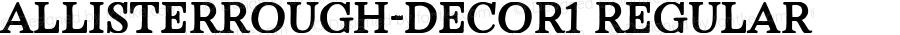AllisterRough-Decor1 Regular Version 0.000;PS 0.0;hotconv 1.0.72;makeotf.lib2.5.5900;com.myfonts.easy.ksenia-belobrova.allister-rough.decor-1.wfkit2.version.4Fzy