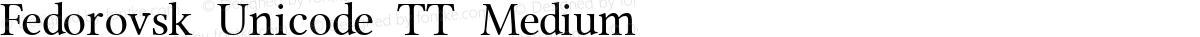 Fedorovsk Unicode TT Medium