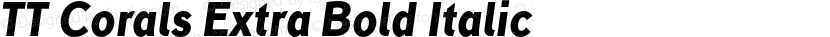 TT Corals Extra Bold Italic Preview Image