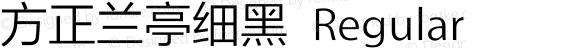 方正兰亭细黑 Regular Version 1.0