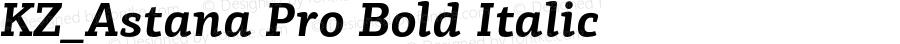 KZ_Astana Pro Bold Italic Version 1.000