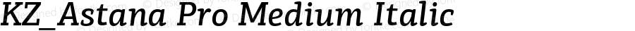 KZ_Astana Pro Medium Italic Version 1.000