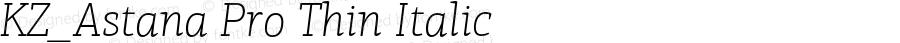 KZ_Astana Pro Thin Italic Version 1.000