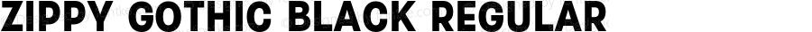 Zippy Gothic Black Regular Version 0.500;PS 000.500;hotconv 1.0.88;makeotf.lib2.5.64775