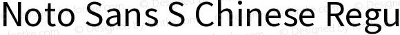 Noto Sans S Chinese Regular Regular Version 1.00 December 16, 2016, initial release