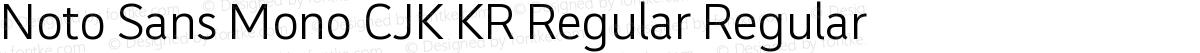 Noto Sans Mono CJK KR Regular Regular