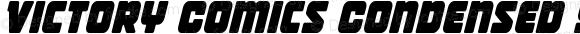 Victory Comics Condensed Semi-Italic Condensed Semi-Italic