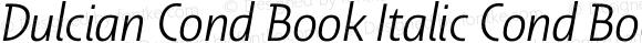 Dulcian Cond Book Italic Cond Book Italic