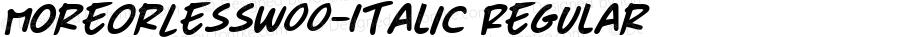 MoreOrLessW00-Italic Regular Version 1.00