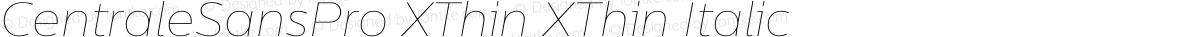 CentraleSansPro XThin XThin Italic