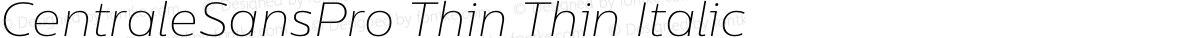 CentraleSansPro Thin Thin Italic