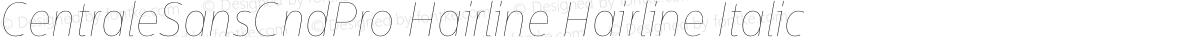 CentraleSansCndPro Hairline Hairline Italic