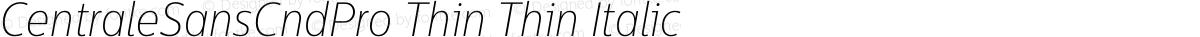 CentraleSansCndPro Thin Thin Italic