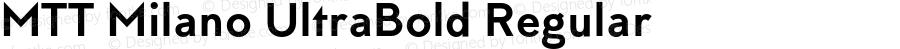 MTT Milano UltraBold Regular Version 1.000;PS 001.000;hotconv 1.0.70;makeotf.lib2.5.58329