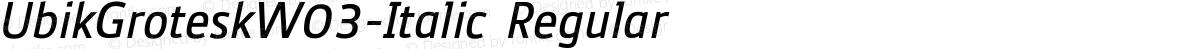 UbikGroteskW03-Italic Regular