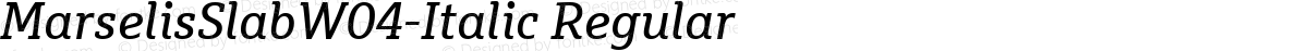 MarselisSlabW04-Italic Regular