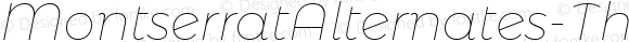 MontserratAlternates-ThinItalic ThinItalic