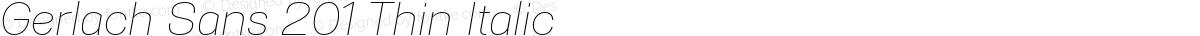 Gerlach Sans 201 Thin Italic