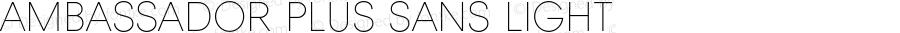 Ambassador Plus Sans Light Version 1.000 2012 initial release