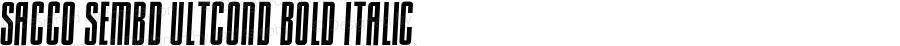 Sacco SemBd UltCond Bold Italic Version 1.005;PS 001.005;hotconv 1.0.70;makeotf.lib2.5.58329