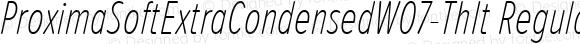 ProximaSoftExtraCondensedW07-ThIt Regular Version 1.20