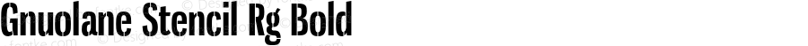 Gnuolane Stencil Rg Bold OTF 1.001;PS 001.001;Core 1.0.29
