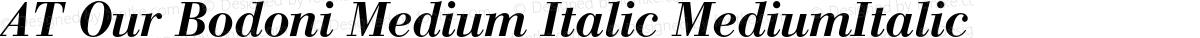 AT Our Bodoni Medium Italic MediumItalic