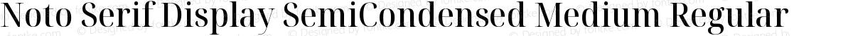 Noto Serif Display SemiCondensed Medium Regular