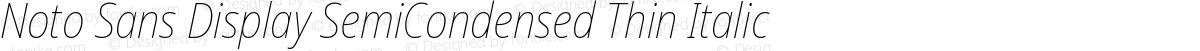Noto Sans Display SemiCondensed Thin Italic
