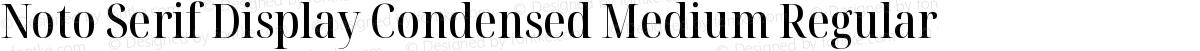 Noto Serif Display Condensed Medium Regular