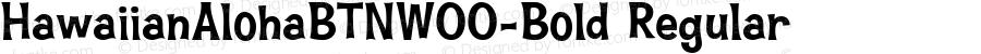 HawaiianAlohaBTNW00-Bold Regular Version 1.00