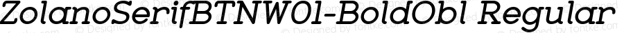 ZolanoSerifBTNW01-BoldObl Regular Version 1.00