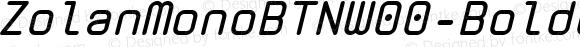 ZolanMonoBTNW00-BoldOblique Regular Version 1.00