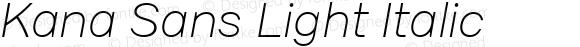 Kana Sans Light Italic Version 3.00