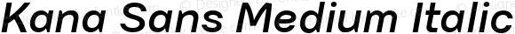 Kana Sans Medium Italic Version 3.00