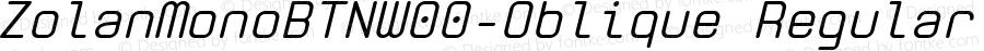 ZolanMonoBTNW00-Oblique Regular Version 1.00