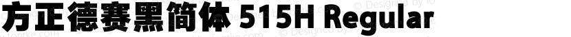 方正德赛黑简体 515H Regular Preview Image