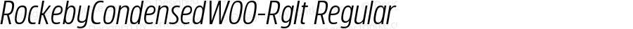 RockebyCondensedW00-RgIt Regular Version 1.00