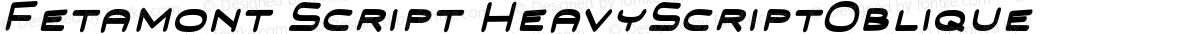 Fetamont Script HeavyScriptOblique