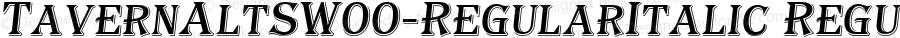 TavernAltSW00-RegularItalic Regular Version 1.00