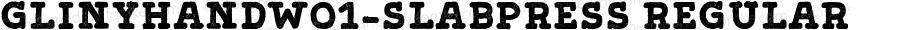 GlinyHandW01-SlabPress Regular Version 1.00