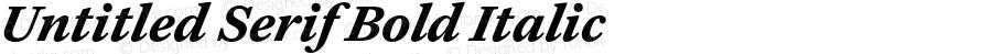 Untitled Serif Bold Italic Version 1.000