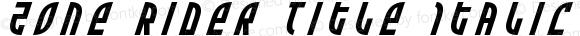 Zone Rider Title Italic Italic Version 3.0; 2017