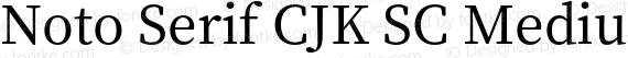 Noto Serif CJK SC Medium Regular preview image