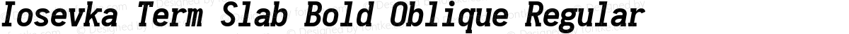 Iosevka Term Slab Bold Oblique Regular