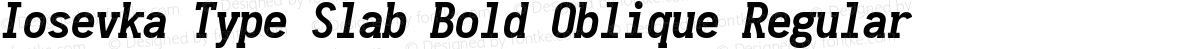 Iosevka Type Slab Bold Oblique Regular