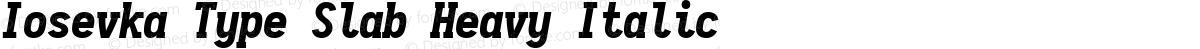 Iosevka Type Slab Heavy Italic